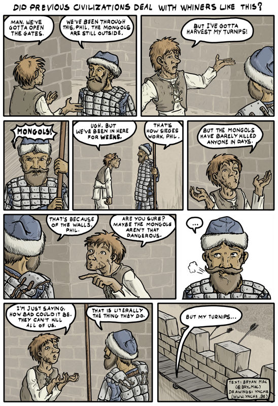 Comic about a farmer whining that he' can't harvest his turnips because there's a Mongol siege.